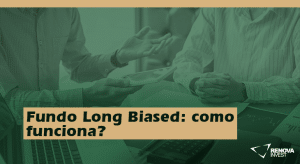 Fundo Long Biased: como funciona?