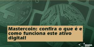 Mastercoin: confira o que é e como funciona este ativo digital!