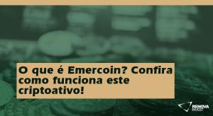O que é Emercoin? Confira como funciona este criptoativo!