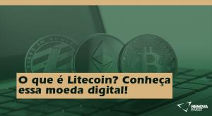 O que é Litecoin? Conheça essa moeda digital!