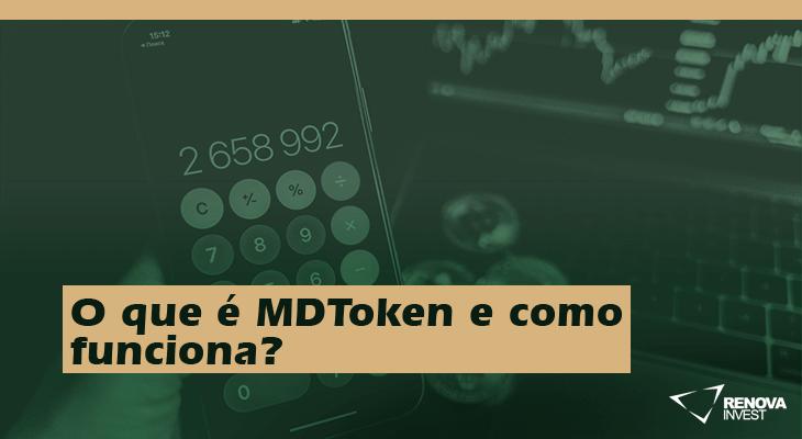 O que é MDToken e como funciona?