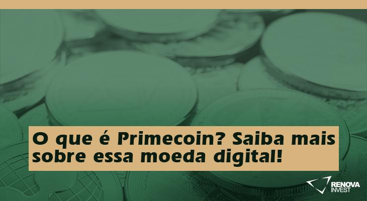 Primecoin: Saiba mais sobre essa moeda digital!
