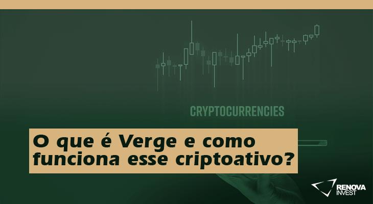 O que é Verge e como funciona esse criptoativo?