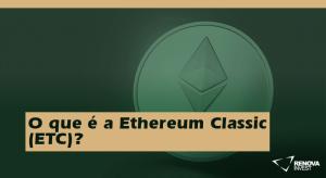 O que é a Ethereum Classic (ETC)?