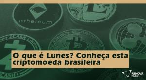 O que é a Lunes? Conheça esta criptomoeda brasileira