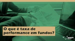 O que é taxa de performance em fundos?