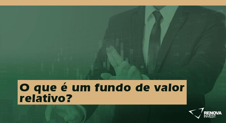 O que é um fundo de valor relativo?