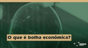O que é uma bolha econômica?