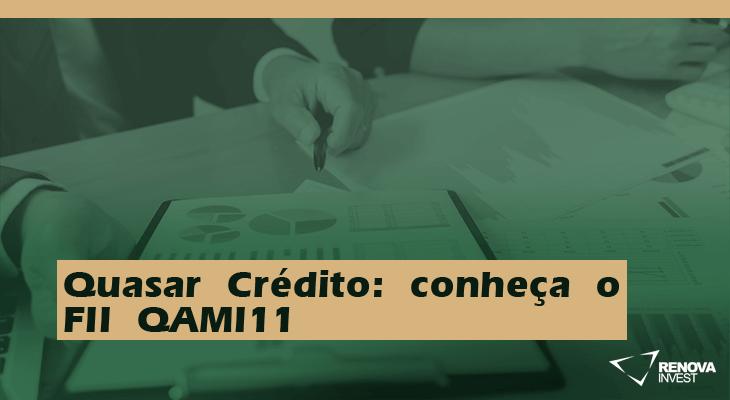 Quasar Crédito: conheça o FII QAMI11