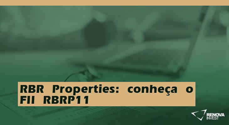 RBR Properties: conheça o FII RBRP11