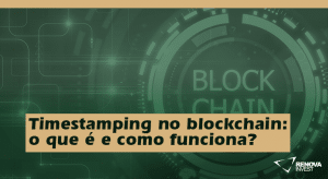 Timestamping no blockchain: o que é e como funciona?