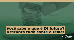 Você sabe o que é DI futuro? Descubra tudo sobre o tema!