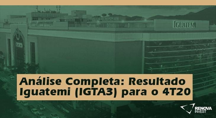 Análise Completa: Resultado Iguatemi (IGTA3) para o 4T20
