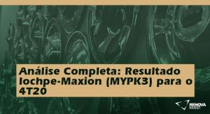 Análise Completa: Resultado Iochpe-Maxion (MYPK3) para o 4T20