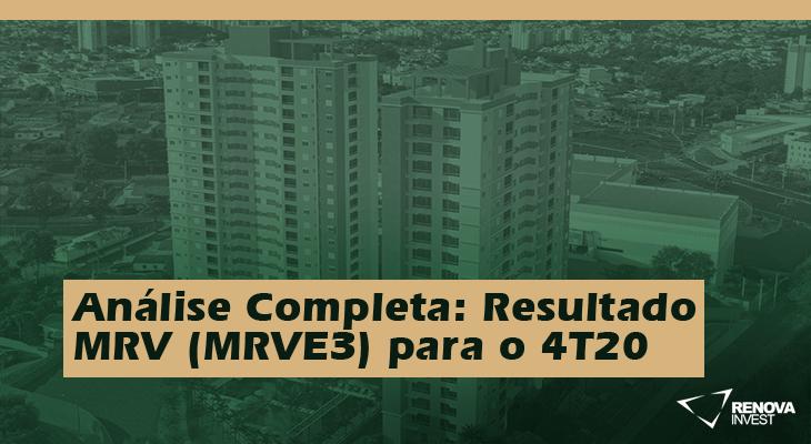 Análise Completa: Resultado MRV (MRVE3) para o 4T20