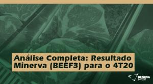 Análise Completa: Resultado Minerva (BEEF3) para o 4T20