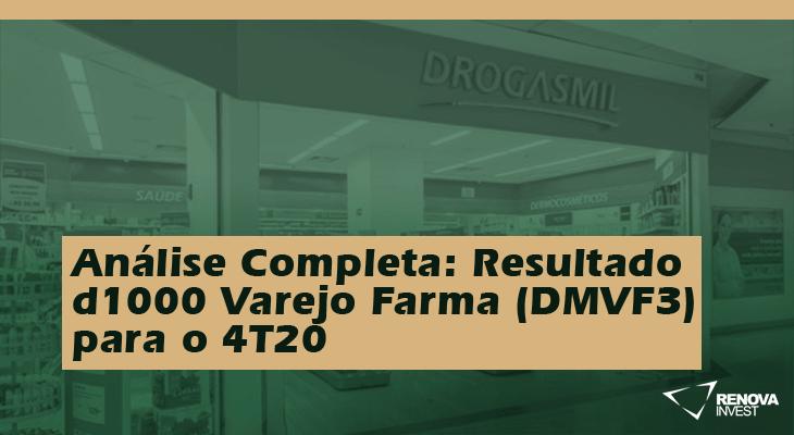 Análise Completa: Resultado d1000 Varejo Farma (DMVF3) para o 4T20
