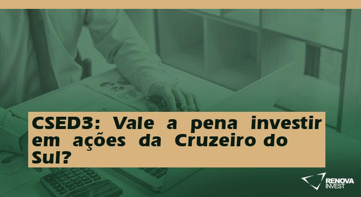 CSED3: Vale a pena investir em ações da Cruzeiro do Sul?