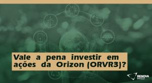 ValeapenainvestiremaçõesdaOrizon (ORVR3)
