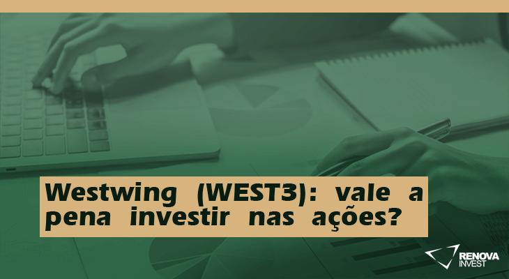 Westwing (WEST3): vale a pena investir nas ações?