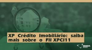 XPCréditoImobiliário-saibamaissobreoFII XPCI11