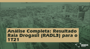 Raia Drogasil (RADL3) para o 1T21