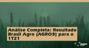 BrasilAgro (AGRO3) 1T21