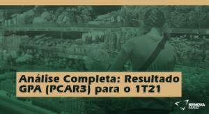 Pão de Açúcar (PCAR3) 1T21