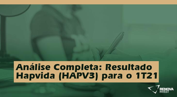 Análise Completa: Resultado Hapvida (HAPV3) 1T21