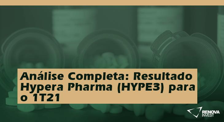 Análise Completa: Resultado Hypera Pharma (HYPE3) para o 1T21