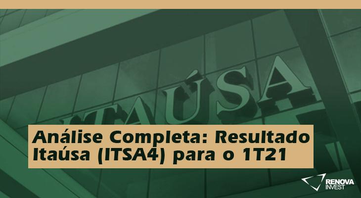 Análise Completa: Resultado Itaúsa (ITSA4) 1T21