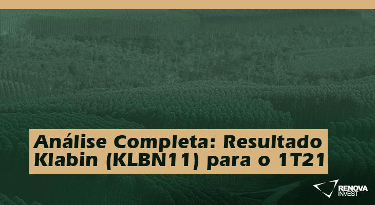 Análise Completa: Resultado Klabin (KLBN11) 1T21