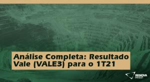 Resultado Vale (VALE3) para o 1T21