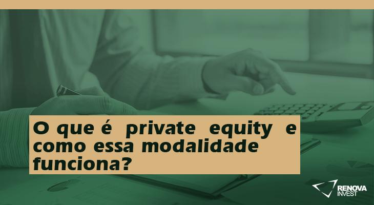 O que é private equity e como essa modalidade funciona?