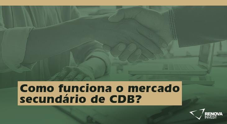 Como funciona o mercado secundário de CDB?