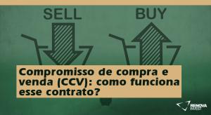 Compromisso de compra e venda (CCV)- como funciona esse contrato