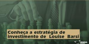 Conheça a estratégia de investimento de Louise Barsi!