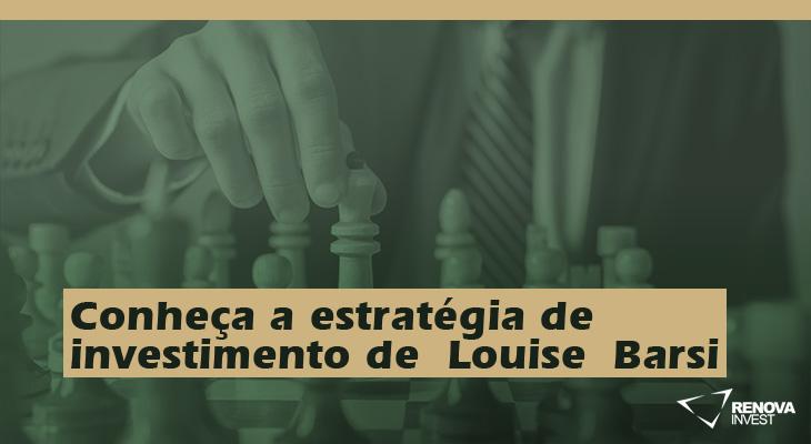 Conheça a estratégia deinvestimento deLouiseBarsi