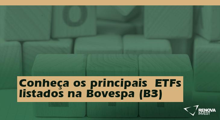 Conheça os principais ETFs listados na Bovespa (B3)