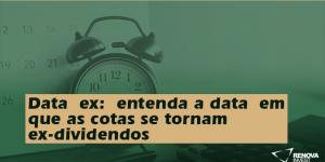 Data ex: entenda a data em que as cotas se tornam ex-dividendos