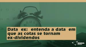Dataex-entenda a dataem que as cotas se tornamex-dividendos