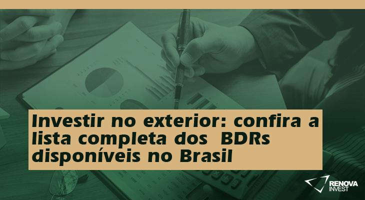 Investir no exterior: confira a lista completa dos BDRs disponíveis no Brasil
