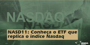 NASD11: Conheça o ETF que replica o índice Nasdaq