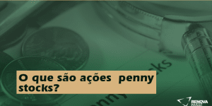 O que são ações penny stocks?
