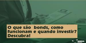 O que sãobonds, como funcionam e quando investir? Descubra!