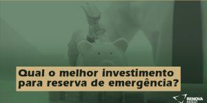 Qual o melhor investimento para reserva de emergência?