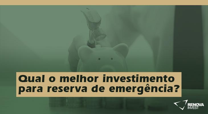 Qual o melhor investimento para reserva de emergência