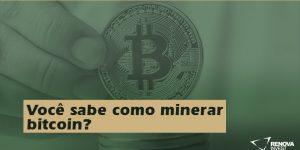 Você sabe como minerar bitcoin?