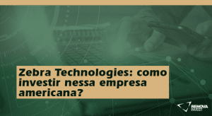 Zebra Technologies- como investir nessa empresaamericana