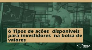 6 Tipos de açõesdisponíveis para investidoresna bolsa de valores copiar